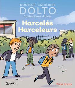 Harcelés Harceleurs - Catherine Dolto, Colline Faure-Poirée,  Robin