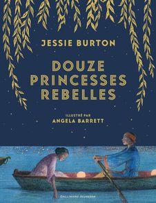 Douze princesses rebelles - Angela Barrett, Jessie Burton