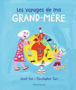 Les voyages de ma grand-mère - Christopher Corr, Juliet Rix