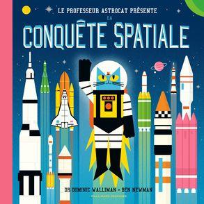 Le Professeur Astrocat : La conquête spatiale - Ben Newman, Dominic Walliman