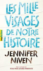 Les Mille Visages de notre histoire - Jennifer Niven