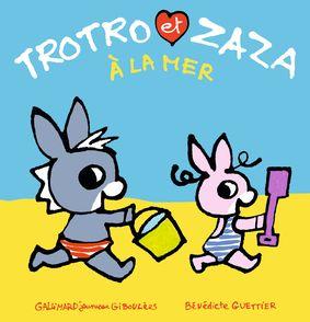 Trotro et Zaza à la mer - Bénédicte Guettier