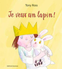Je veux un lapin! - Tony Ross