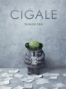Cigale - Shaun Tan