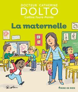 La maternelle - Catherine Dolto, Colline Faure-Poirée,  Robin