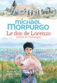 Le don de Lorenzo, enfant de Camargue - Michael Morpurgo, François Place