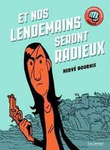 Et nos lendemains seront radieux - Hervé Bourhis