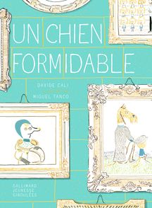 Un chien formidable - Davide Cali, Miguel Tanco