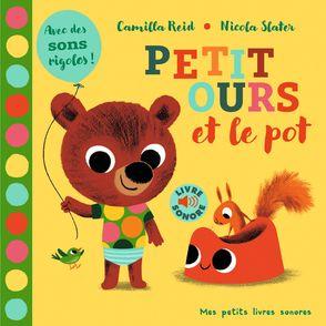 Petit ours et le pot - Nicola Slater