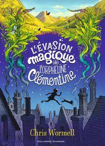 L'Evasion magique de l'orpheline Clémentine - Chris Wormell