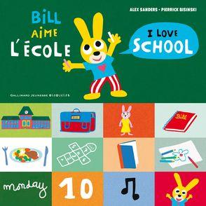 Bill aime l'école / I love school - Pierrick Bisinski, Alex Sanders