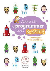 Apprends à programmer avec Scratch - Gilles Capelle, Liliane Khamsay, Claude Terosier