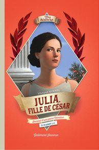 Julia, fille de César - Viviane Koenig