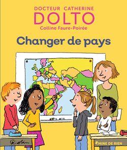 Changer de pays - Catherine Dolto, Colline Faure-Poirée,  Robin