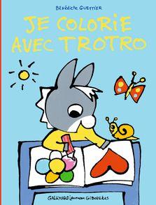 Je colorie avec Trotro - Bénédicte Guettier