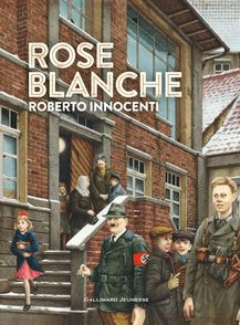 Rose Blanche - Christophe Gallaz, Roberto Innocenti