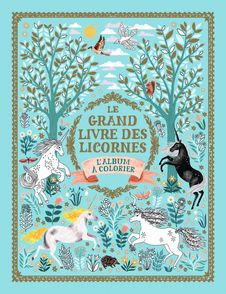 Le grand livre des licornes -  un collectif d'illustrateurs, Selwyn E. Phipps