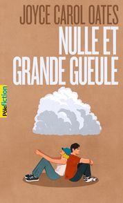 Nulle et Grande Gueule - Joyce Carol Oates
