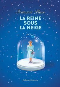 La reine sous la neige - François Place