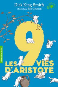 Les 9 vies d'Aristote - Bob Graham, Dick King-Smith
