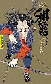 Shikanoko, livre 1 et 2 - Lian Hearn