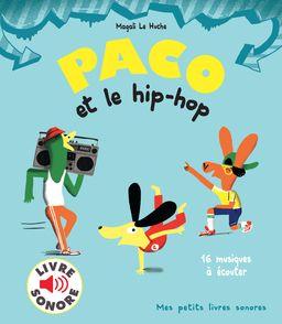 Paco et le hip-hop - Magali Le Huche