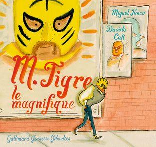 M. Tigre le magnifique - Davide Cali, Miguel Tanco