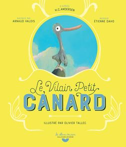 Le Vilain Petit Canard - Hans Christian Andersen, Olivier Tallec