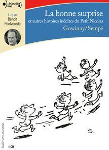 La bonne surprise et autres histoires inédites du Petit Nicolas - René Goscinny,  Sempé