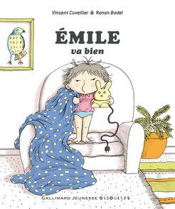 Émile va bien - Ronan Badel, Vincent Cuvellier