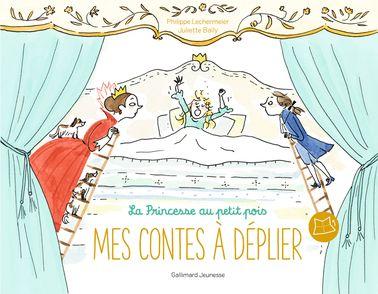 La princesse au petit pois - Juliette Baily, Philippe Lechermeier