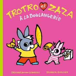 Trotro et Zaza à la boulangerie - Bénédicte Guettier