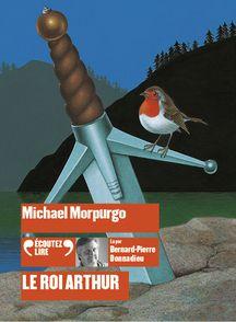 Le roi Arthur - Michael Morpurgo