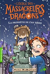 L'Ecole des Massacreurs de Dragons - 8 La prophétie de l'an 1000 - Bill Basso, Kate McMullan