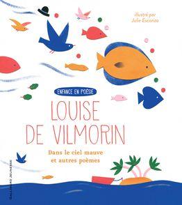 Dans le ciel mauve et autres poèmes - Julie Escoriza, Louise de Vilmorin