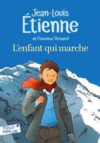 L'enfant qui marche - Jean-Louis Étienne, Marc N'Guessan, Florence Thinard