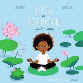 Yoga et respiration pour les petits - Elsa Fouquier, Rida Ouerghi