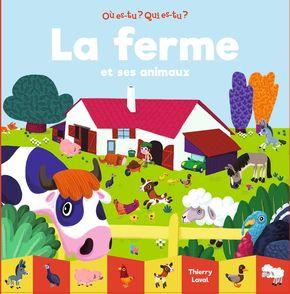 La ferme et ses animaux - Thierry Laval