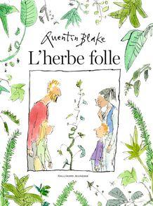 L'herbe folle - Quentin Blake