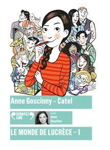 Le monde de Lucrèce, 1 - Anne Goscinny