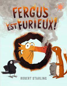 Fergus est furieux! - Robert Starling