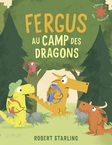 Fergus au camp des dragons - Robert Starling