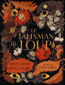 Le talisman du loup - Myriam Dahman, Nicolas Digard, Júlia Sardà