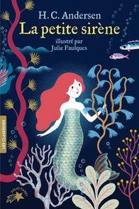 La petite sirène - Hans Christian Andersen, Julie Faulques