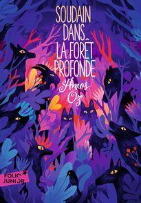 Soudain dans la forêt profonde - Amos Oz