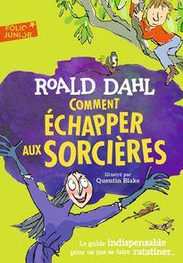 Comment échapper aux sorcières - Roald Dahl