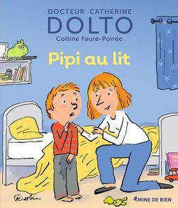 Pipi au lit - Catherine Dolto, Colline Faure-Poirée,  Robin