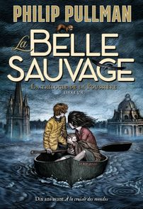 La Belle Sauvage - Philip Pullman, Chris Wormell