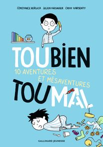 Toubien Toumal - 10 aventures et mésaventures - Julien Hirsinger, Constance Verluca