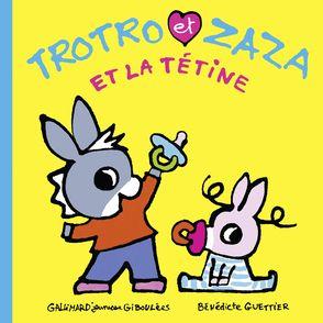 Trotro et Zaza et la tétine - Bénédicte Guettier
